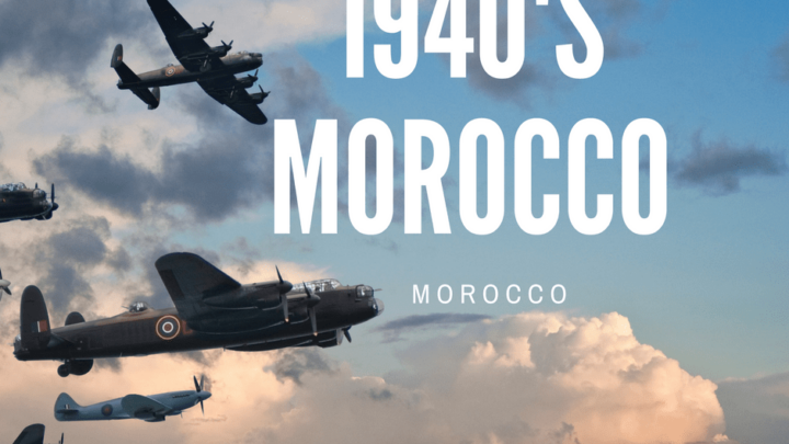 1940's Morocco: World War Two