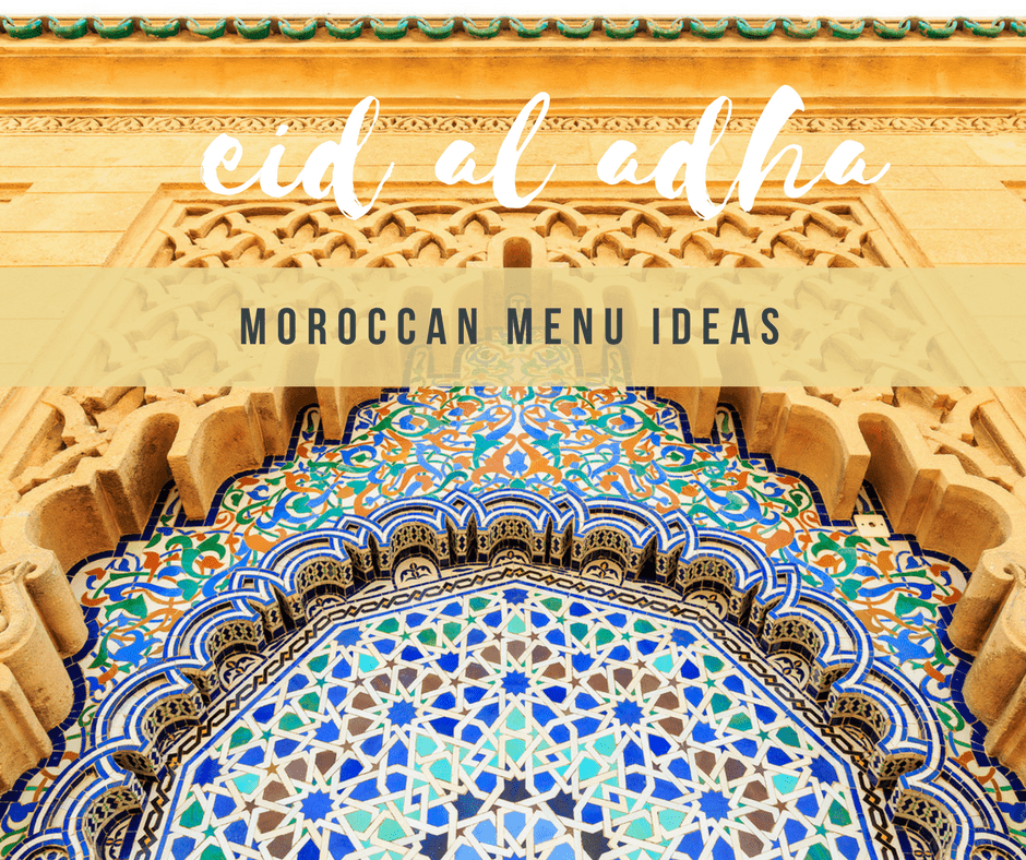 Moroccan Eid Menu Planning Ideas