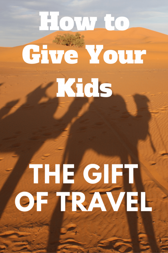 How to Give Your Kids the Gift of Travel | marocmama.com