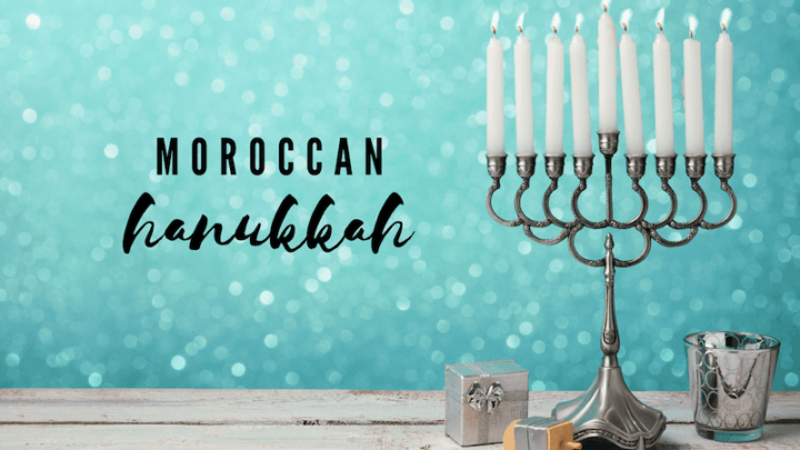 Moroccan Hanukkah Recipes and Traditions
