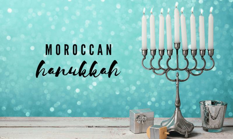 Moroccan Hanukkah Recipes and Traditions