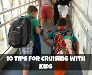 10 Tips for Cruising with Kids