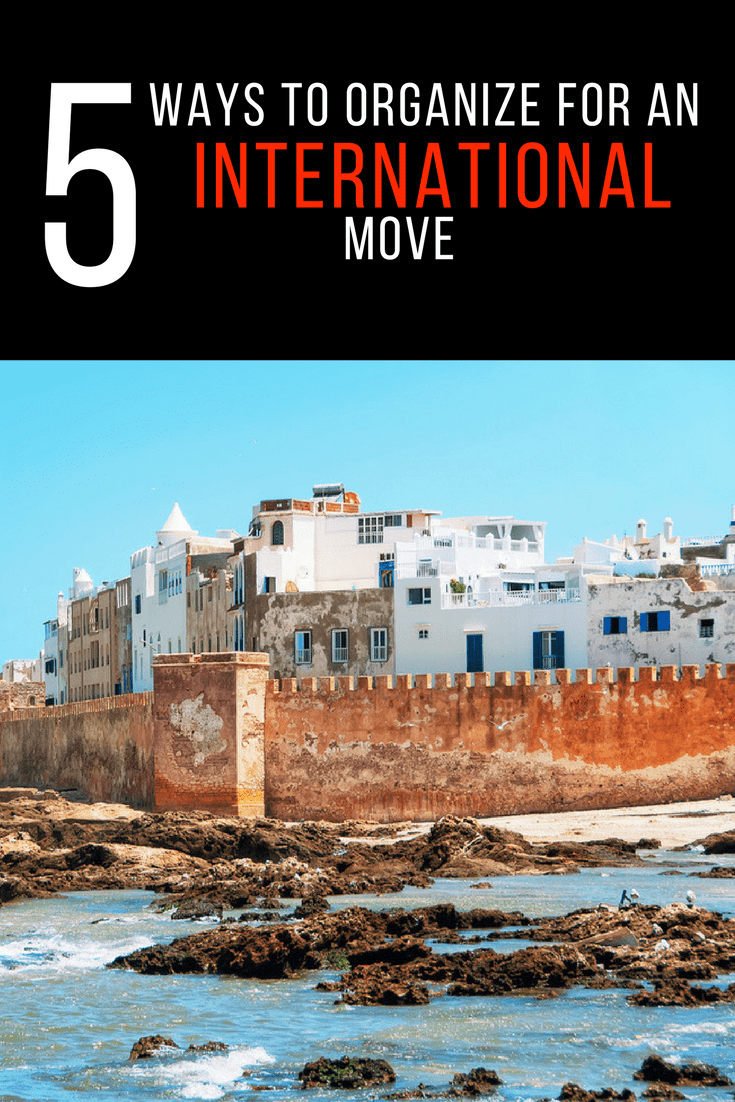 Let's face it - an international move can be daunting. From my experience, I've narrowed down my top 5 ways to organize for your international move to get started!