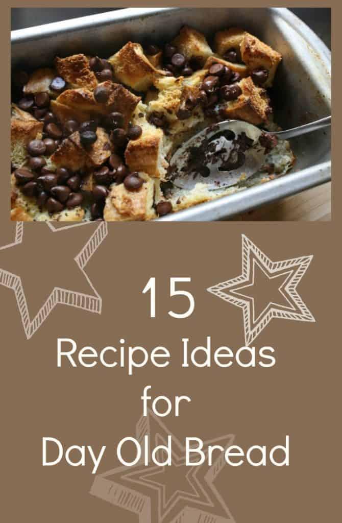 15 Recipe Ideas for Day Old Bread
