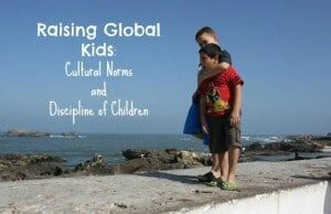 Raising Global Kids and Discipline