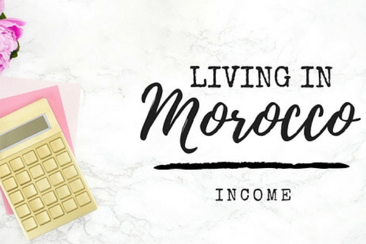 Living in Morocco: Income - MarocMama