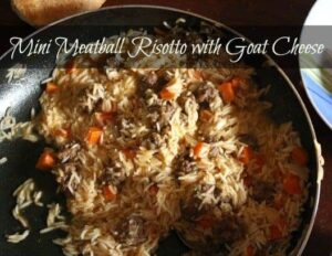 Mini Meatball Risotto with Goat Cheese