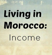 living in morocco income