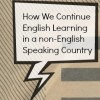 English learning in a non-English Speaking Country