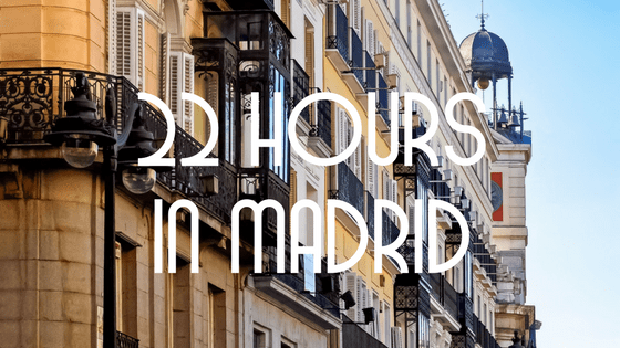 How to Spend an Overnight Layover in Madrid