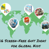 16 Screen Free Giftsfor Global Kids