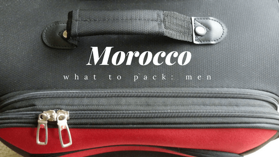 What to Pack When Visiting Morocco for Men