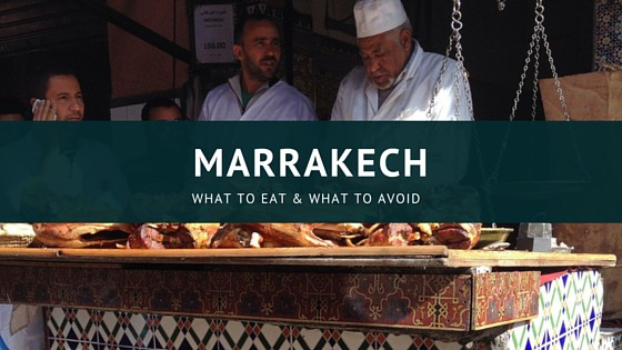 What to Eat in Marrakech (and What to Avoid)