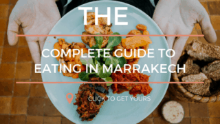 The Complete Guide to Eating in Marrakech