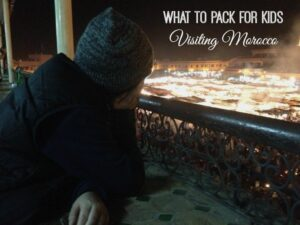 What to Pack for Kids Visiting Morocco