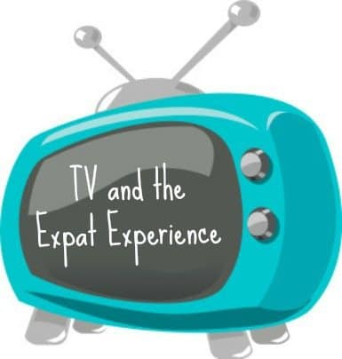 TV and the expat experience