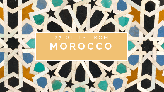 27 Morocco Inspired Gift Ideas for 2020