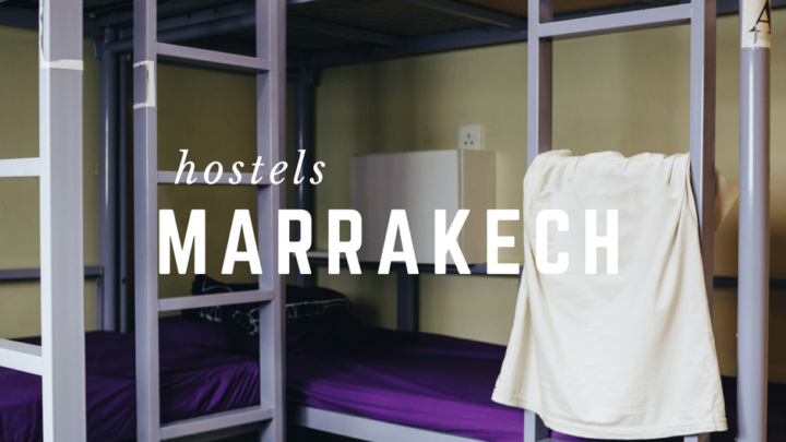 5 Cool Hostels in Marrakech for Your Trip