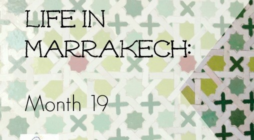 Life in Marrakech: Month 19