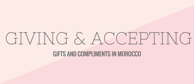 Giving and Accepting Gifts and Compliments in Morocco
