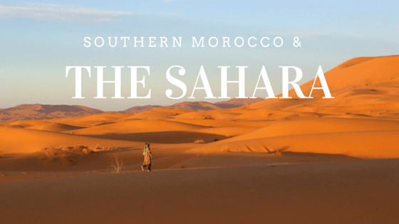 Visiting Southern Morocco and the Sahara