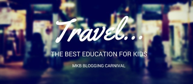 Want the Best Education for Your Kids? Travel!