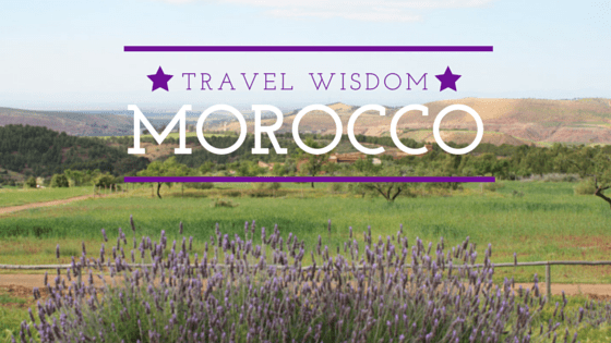 Best Travel Advice for Visitors to Morocco