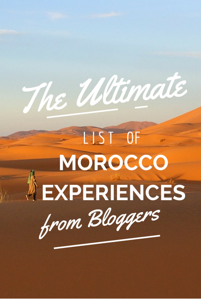 The Ultimate List of Morocco Experiences from Bloggers. Visit Morocco today!
