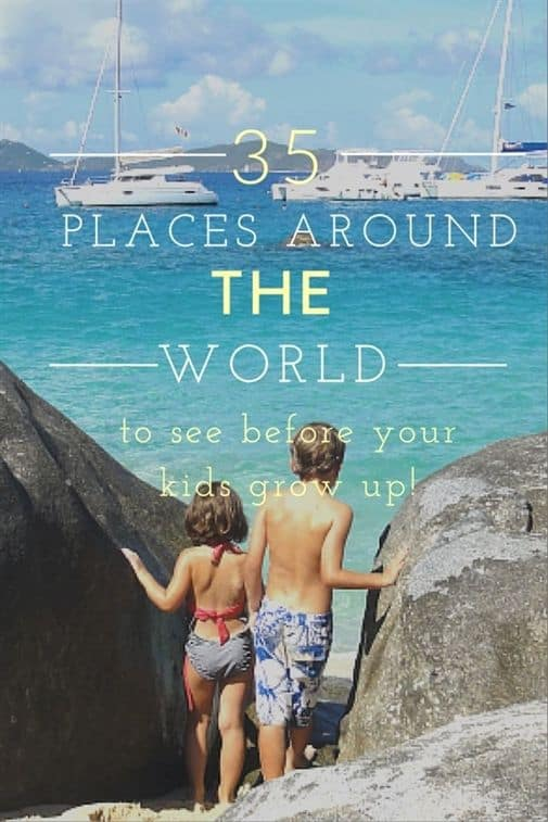 Places to Go Before Your Kids Grow Up