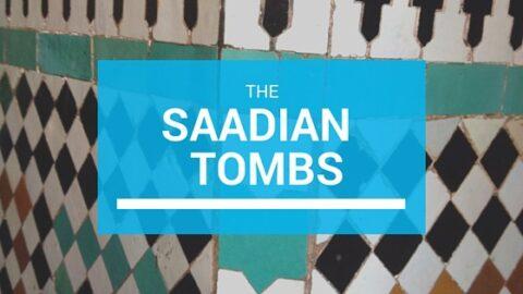 The Saadian Tombs: Marrakech