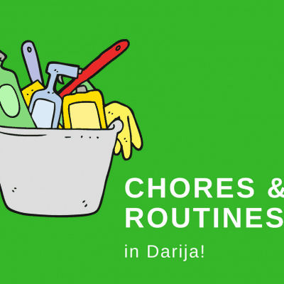 Learning Darija: Chores and Daily Routines