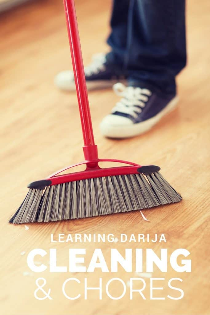 Learning Darija- Cleaning and Chores
