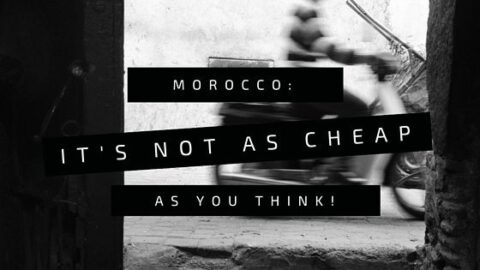 Morocco is Not as Cheap as You Think