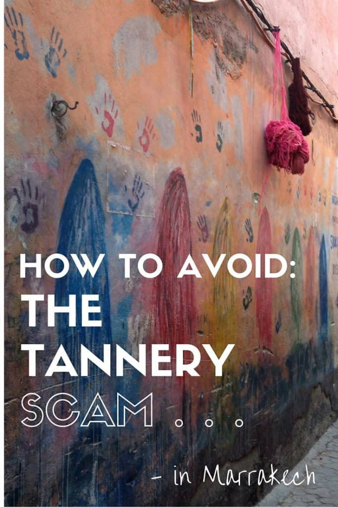 How to Avoid the Tannery Scam in Marrakech