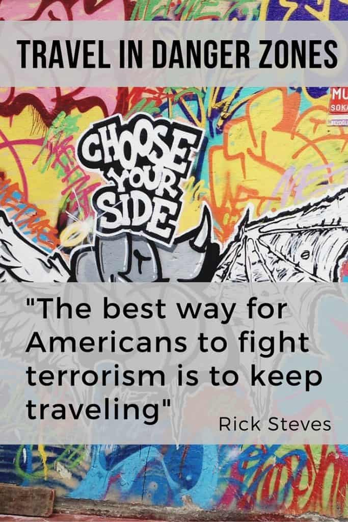 The best way for Americans to fight terrorism is to keep traveling! Rick Steves