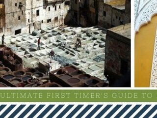 ultimate first timer's guide to morocco