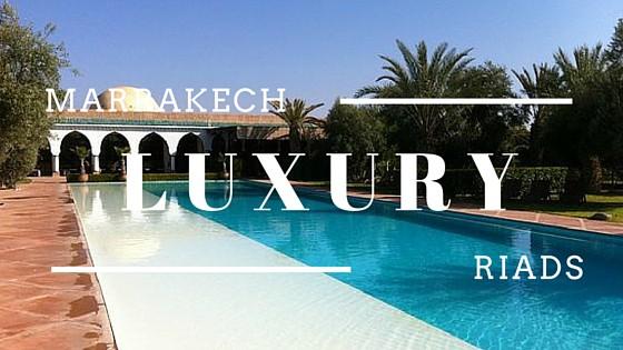 Marrakech Luxury Riads
