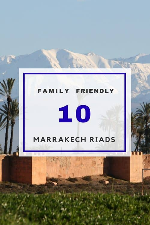10 Family Friendly Marrakech Riads