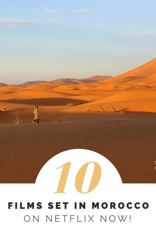 10 Movies Filmed in Morocco to Stream on Netflix NOW! Escape to Morocco by watching