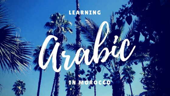 A Guide to Learning Arabic in Morocco