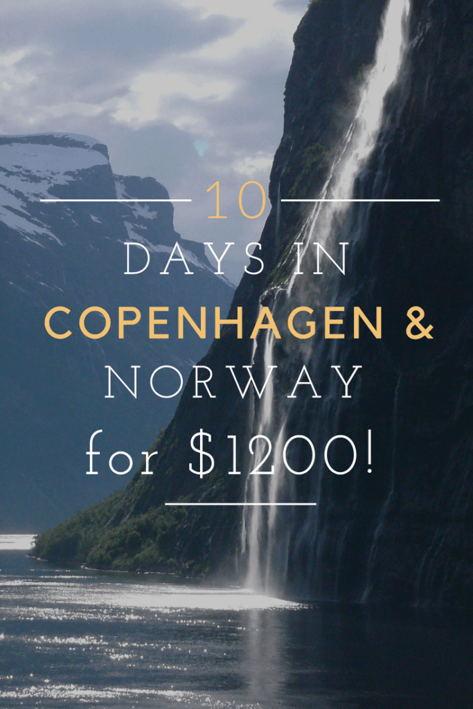 10 Days in Norway and Copenhagen for $1200