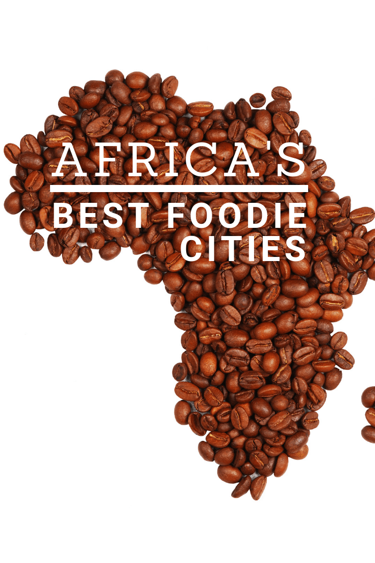 Africa's Best Foodie Cities
