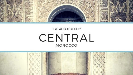 one week itinerary central Morocco