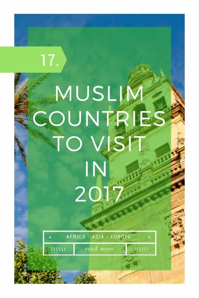 17 Muslim Countries to Visit in 2017