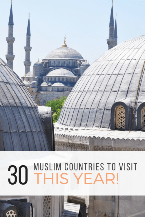 30 Muslim Countries to Visit in 2017