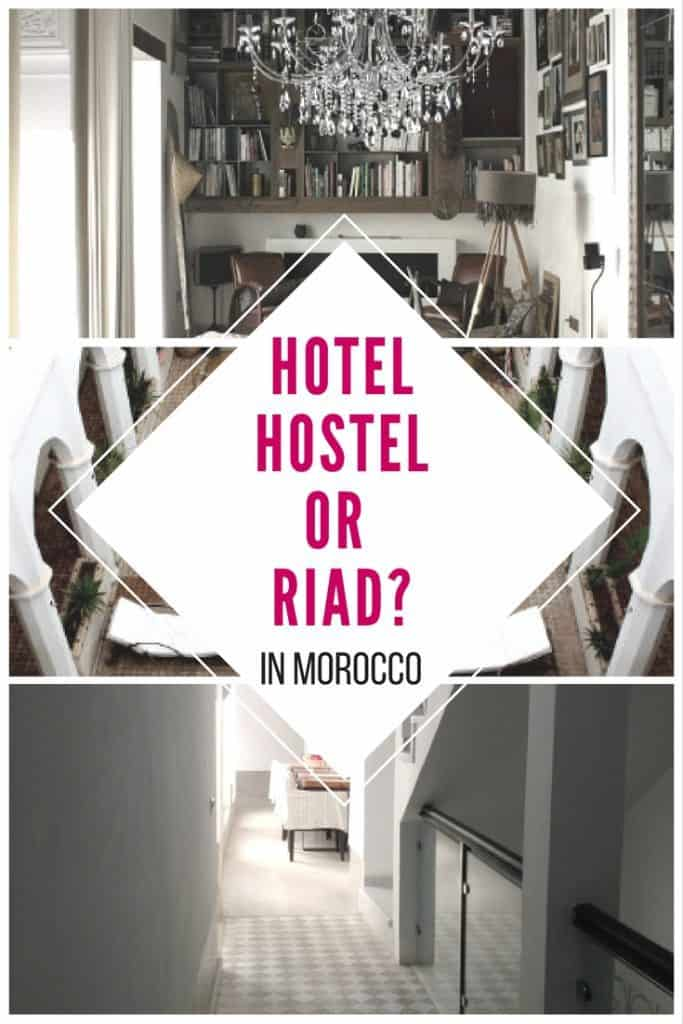 Should you stay in a hotel, hostel or riad in Morocco?
