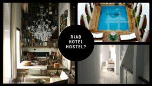 stay in a riad hotel or hostel