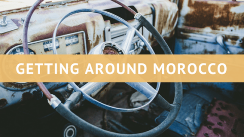 Everything You Need to Know to Travel Around Morocco