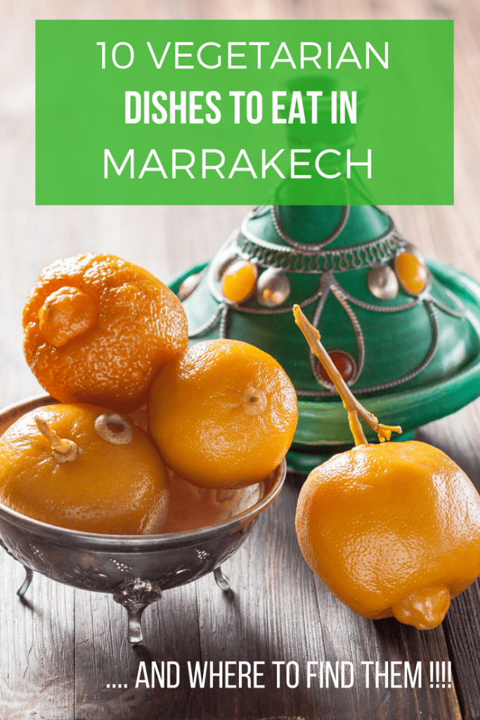 10 Vegetarian Dishes to Try in Marrakech and where to find them!