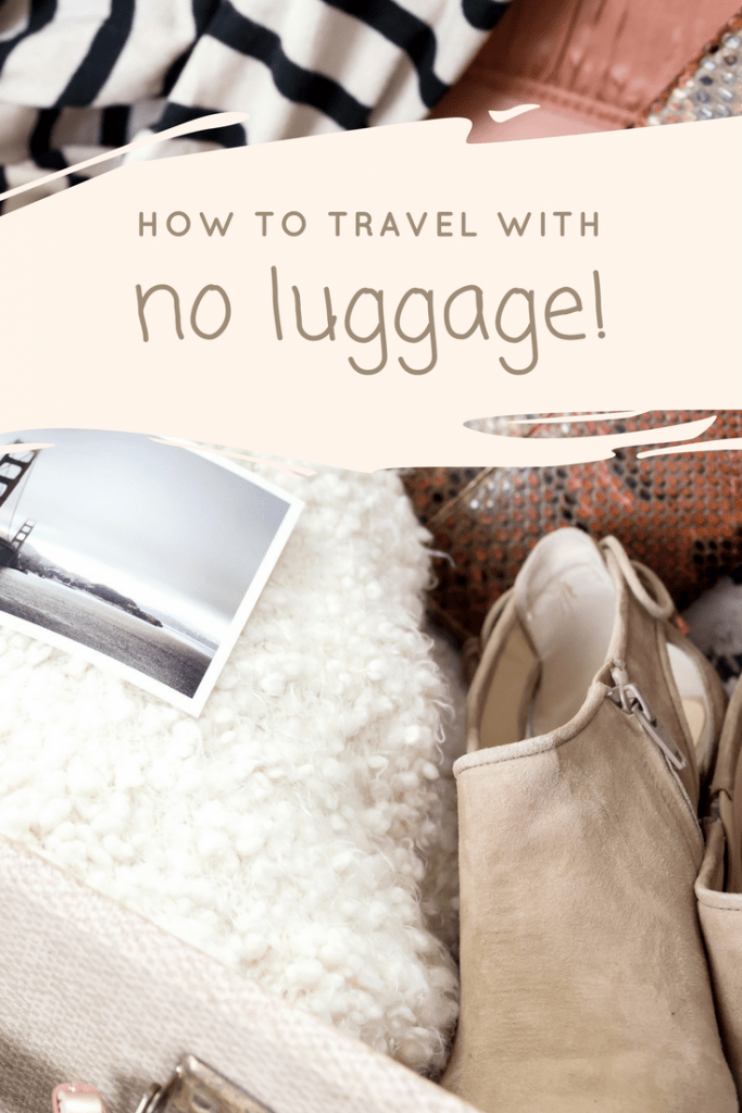How to travel with no luggage!